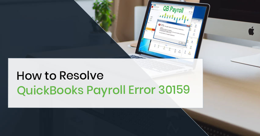 How to Fix QuickBooks Payroll Error 30159