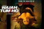 Wajah Tum Ho Hindi Movie